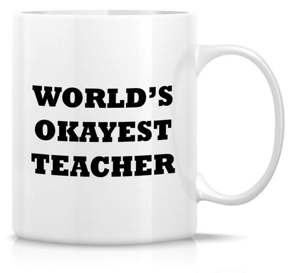 World's Okayest Teacher Mug Funny Teacher Mug 11Oz Coffee Mug
