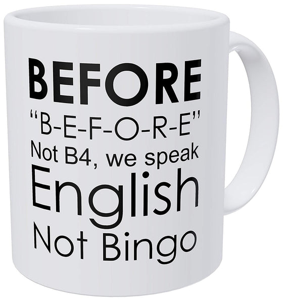 English Teacher, Grammar, Not Bingo, Before Funny Coffee Mug 11 Ounces Inspirational And Motivational