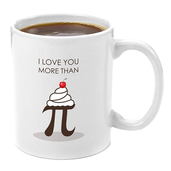 I Love You More Than Pi 11oz Coffee Mug Gift Perfect Math Teacher Gifts Science Nerd Geek Gifts
