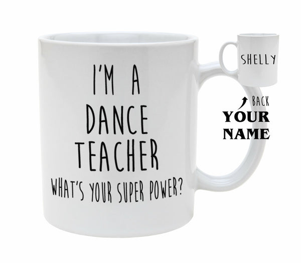 Dance Teacher Superpower Mug Personalised Birthday Gift Christmas Gift Mug