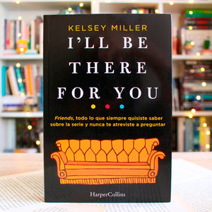 I'LL BE THERE FOR YOU POR KELSEY MILLER