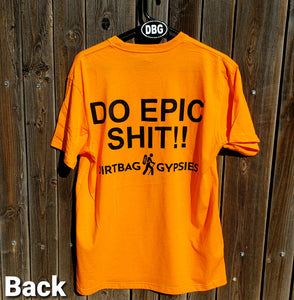 DO EPIC SHIT!! Orange DirtBag Gypsies Short Sleeve Shirt with Black logo