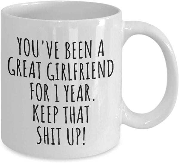 1 Year Anniversary Girlfriend Mug Funny Gift For Gf 1st Dating Relationship Couple Together Coffee Tea Cup