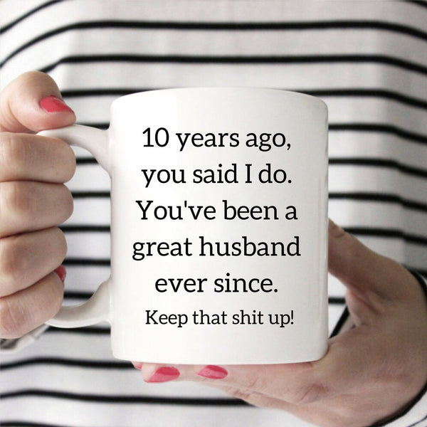 10 Years Anniversary Gift For Husband 10 Years Together Mug Gift For Husband