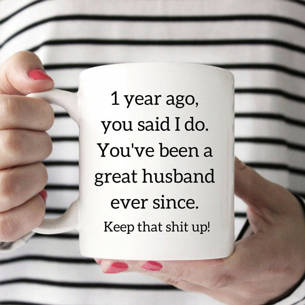 1 Year Anniversary Gift For Husband 1 Year Together Mug Gift For Husband 1 Year
