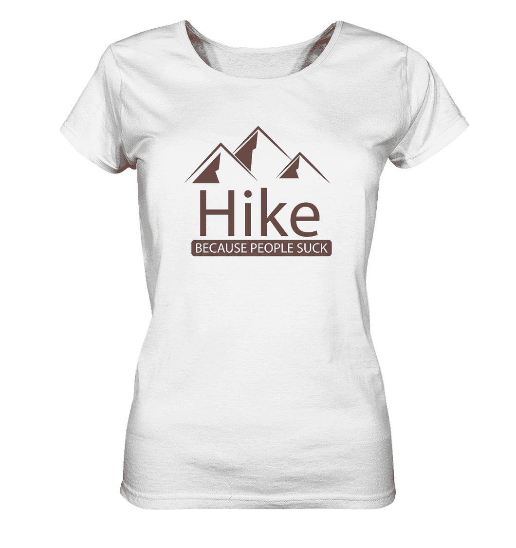 Hike Because People Suck - Ladies Organic Shirt