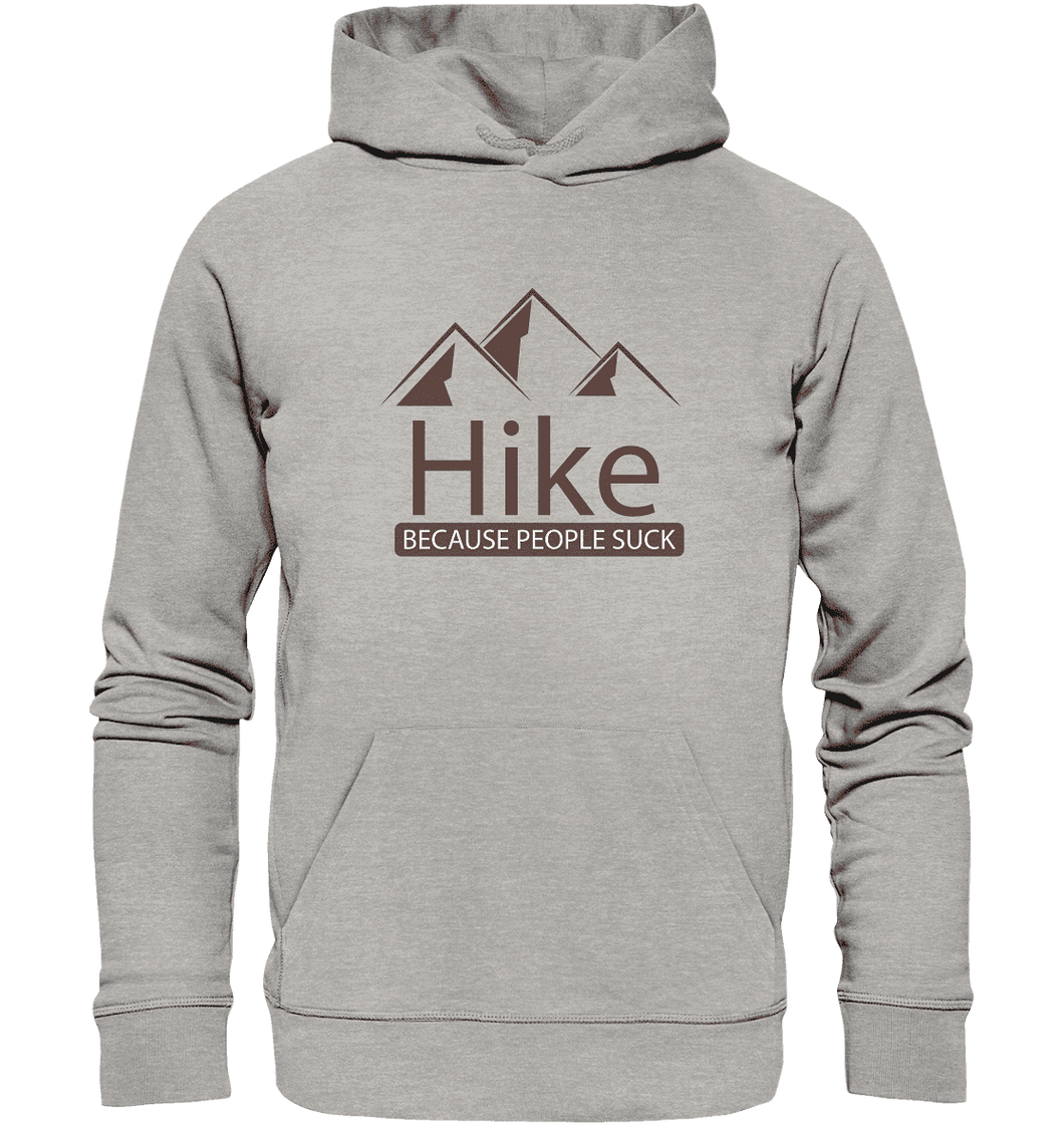 Hike Because People Suck - Organic Hoodie