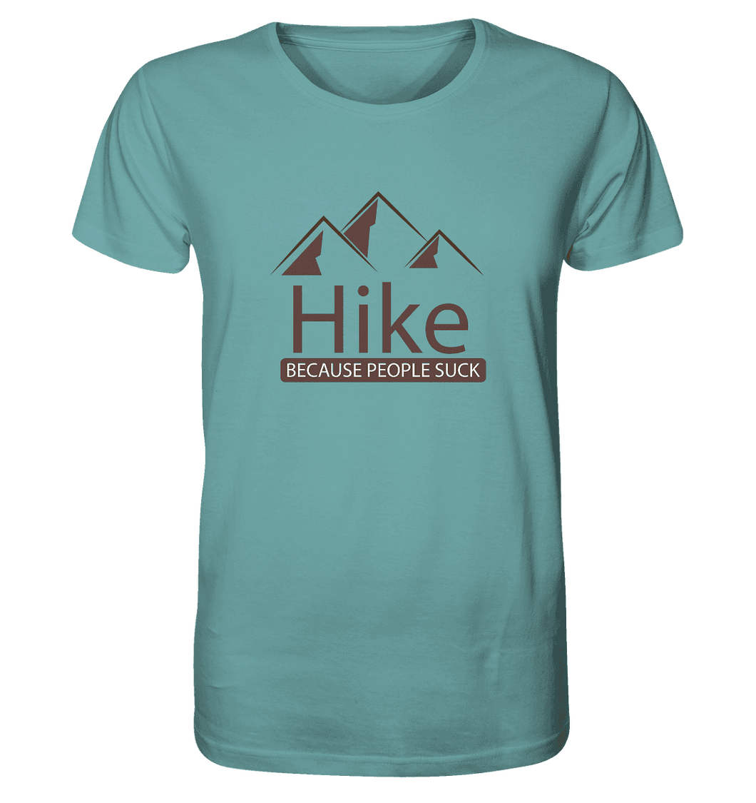 Hike Because People Suck - Herren Organic Shirt