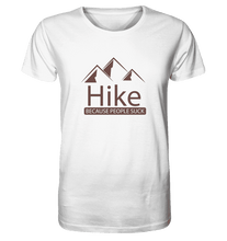 Laden Sie das Bild in den Galerie-Viewer, Hike Because People Suck - Herren Organic Shirt