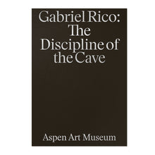 Load image into Gallery viewer, Gabriel Rico - Discipline of the Cave (Available Signed)