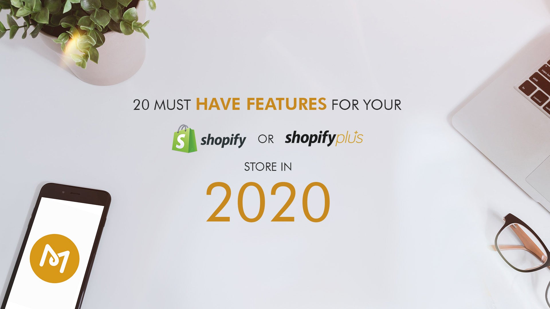 20 Must-Have Features for Your Shopify Store in 2020