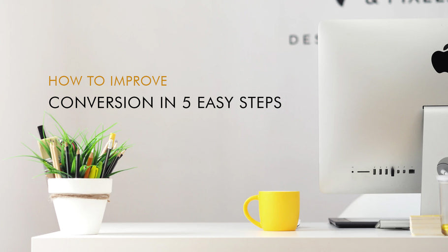 How to Improve Shopify Store Conversion in 5 Easy Steps