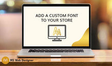 Load image into Gallery viewer, Add a Custom Font to your Store