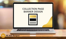 Load image into Gallery viewer, Collection Page Banner design