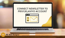 Load image into Gallery viewer, Connect Newsletter to Privy/Klaviyo Account