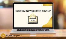 Load image into Gallery viewer, Custom Newsletter signup