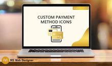 Load image into Gallery viewer, Custom Payment Method Icons - Up to 3
