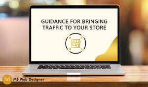 Guidance for bringing traffic to your store