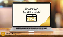 Load image into Gallery viewer, Homepage Slider Design