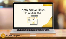 Load image into Gallery viewer, Open social links in a new tab
