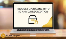 Load image into Gallery viewer, Product Uploading upto 50 and Categorization