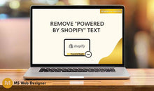 "Load image into Gallery viewer, Remove ""Powered by Shopify"" text"