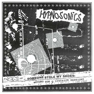 Hypnosonics - Someone Stole My Shoes: Beyond the Q Division Sessions
