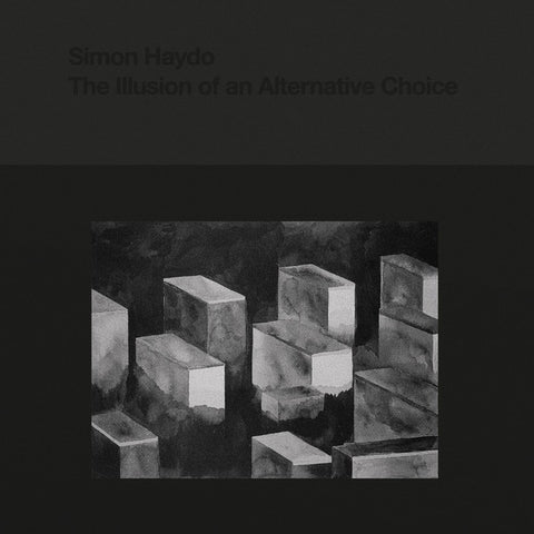 Simon Haydo - The Illusion of an Alternative Choice