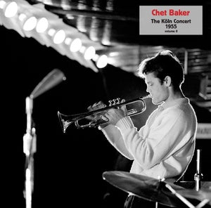 Chet Baker - The Köln Concert 1955 - Vol II