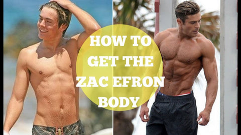 How To Get Zach Efron Body