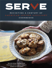 Load image into Gallery viewer, SerVe: Revisiting a Century of American Legion Auxiliary Cookbooks