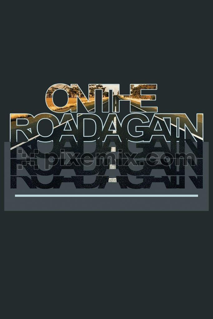 On the road again double exposure typography product graphic