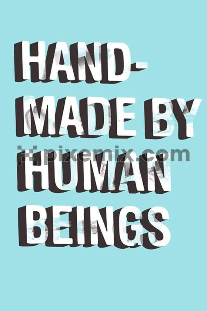 Hand made by human beings typography product graphic
