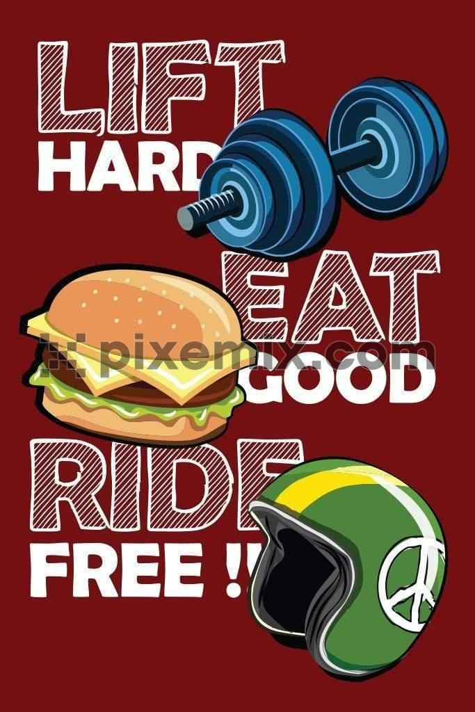 Inspirational lift eat ride typography product graphic