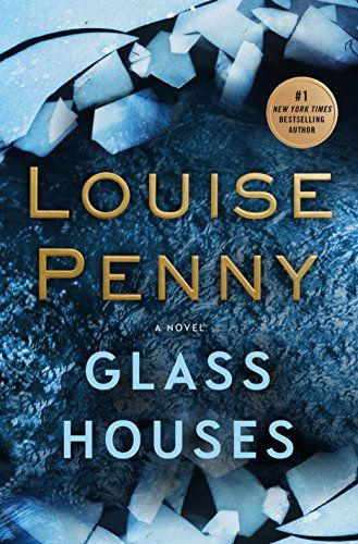 Glass Houses (Chief Inspector Gamache 13) by Louise Penny