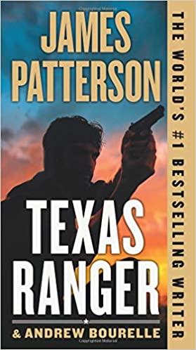 Texas Ranger (Rory Yates 1) by James Patterson