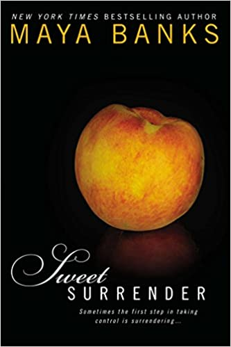 Sweet Surrender (Sweet #1) by Maya Banks