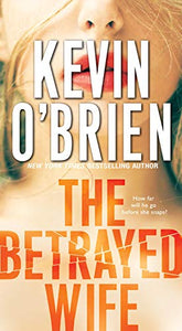 The Betrayed Wife (Family Secrets 1) by Kevin O'Brien