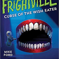 Curse of the Wish Eater (Frightville 2) by Mike Ford
