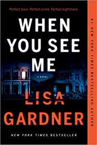 When You See Me (Detective D.D. Warren 12) by Lisa Gardner