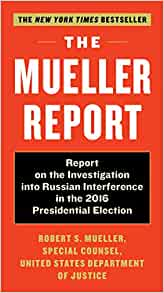 The Mueller Report: The Findings of the Office of the Special Counsel on Russian Interference in the 2016 Election