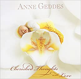 Cherished Thoughts with Love by Anne Geddes