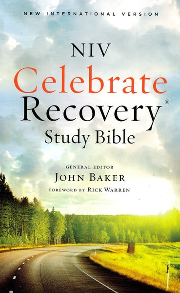 NIV Celebrate Recovery Study Bible by John Baker