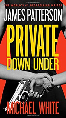 Private Down Under (Private #6) by James Patterson