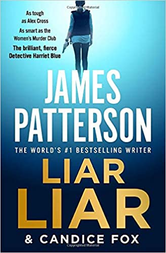 Liar Liar (Harriet Blue 3) by James Patterson
