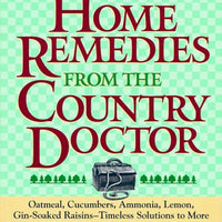 Home Remedies from the Country Doctor by Jay Heinrichs
