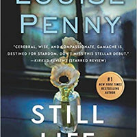 Still Life (Chief Inspector Gamache 1) by Louise Penny
