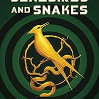 Ballad of Songbirds and Snakes (Hunger Games Prequel) by Suzanne Collins