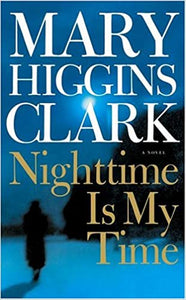 Nighttime Is My Time by Mary Higgins Clark
