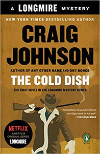 The Cold Dish (Longmire 1) by Craig Johnson
